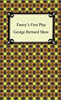 Fanny's First Play [with Biographical Introduction]