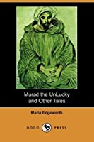 Murad the Unlucky and Other Tales [with Biographical Introduction]