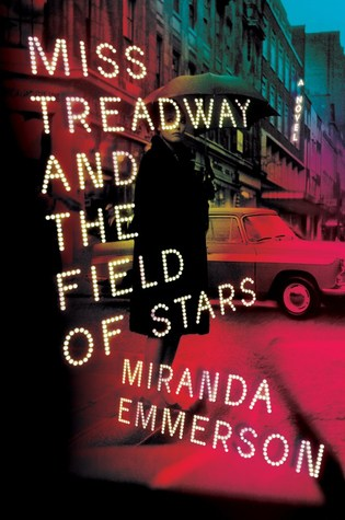 Miss Treadway and the Field of Stars by Miranda Emmerson