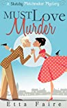 Must Love Murder (A Sketchy Matchmaker Mystery #1)