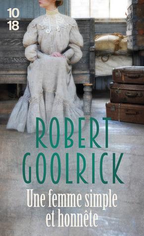 Une femme simple et honnête by Robert Goolrick