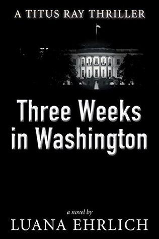 Three Weeks in Washington