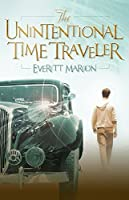 The Unintentional Time Traveler (Time Guardians Book 1)