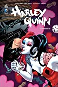Harley Quinn, Tome 3: Dingue de toi