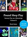 Pound Shop Play Volume 2: Even More Sensory Play on a Shoestring