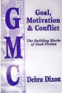 GMC: Goal, Motivation and Conflict: The Building Blocks of Good Fiction