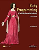 Ruby Programming: The Well-Grounded Rubyist