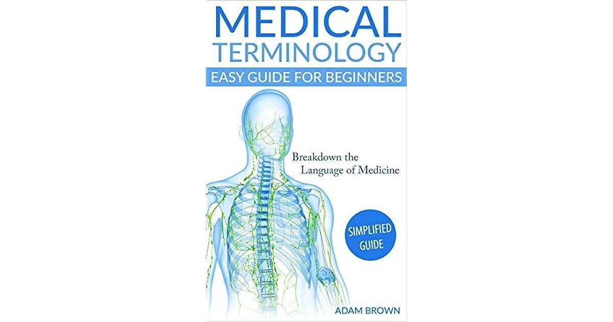 Medical Terminology Easy Guide For Beginners Breakdown The
