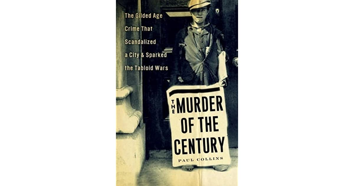 The Murder Of The Century The Gilded Age Crime That border=