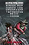 Riding the Vengeance Trail (Black Horse Western)