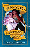 The Marauders' Island (Hen & Chick Book 1)