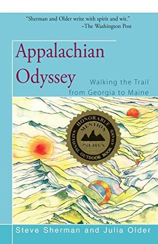 Appalachian Odyssey Walking the Trail from Georgia to Maine