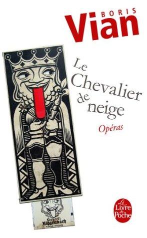 Chevalier de neige suivi de Opéras (Littérature & Documents t. 14522) (French Edition)