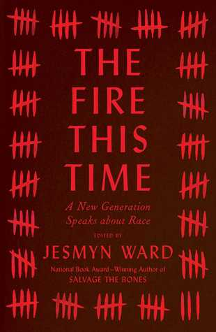 The fire this time : a new generation speaks about race, Jesmyn Ward (Editor)