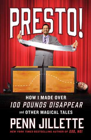 Presto! How I Made Over 100 Pounds Disappear and Other Magical Tales