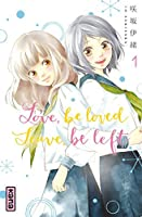 Love, be loved Leave, be left - Tome 1  (Love, be loved Leave, be left, #1)