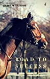 Road to Success (Loxwood, #4)