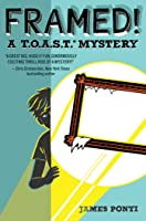 Framed! (T.O.A.S.T. Mystery #1)