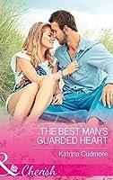 The Best Man's Guarded Heart (Mills & Boon Cherish)