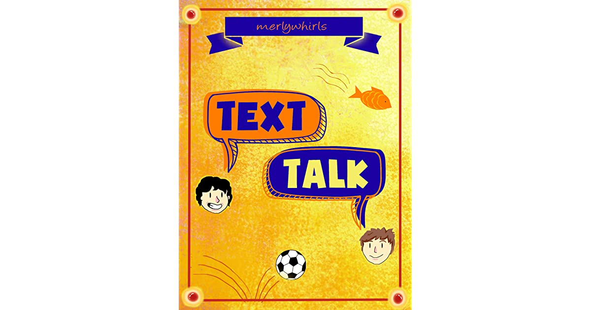 Text Talk by merlywhirls