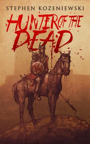 Hunter of the Dead by Stephen Kozeniewski