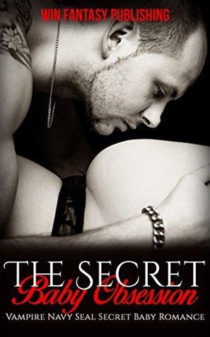 Romance: The Secret Baby Obsession BUNDLE: Vampire, Navy Seal, Secret Baby Romance