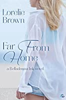 Far From Home (Belladonna Ink, #1)