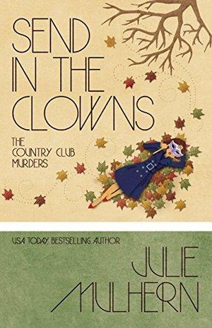 Send in the Clowns by Julie Mulhern