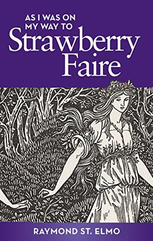 As I Was on My Way to Strawberry Fair by Raymond St. Elmo