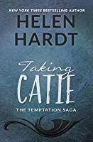 Taking Catie (Temptation Saga #3)