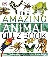 The Amazing Animal Quiz Book by Kim Dennis-Bryan