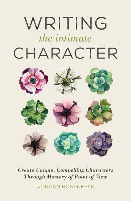 Writing the Intimate Character: Mastering Point of View and Characterization in Fiction