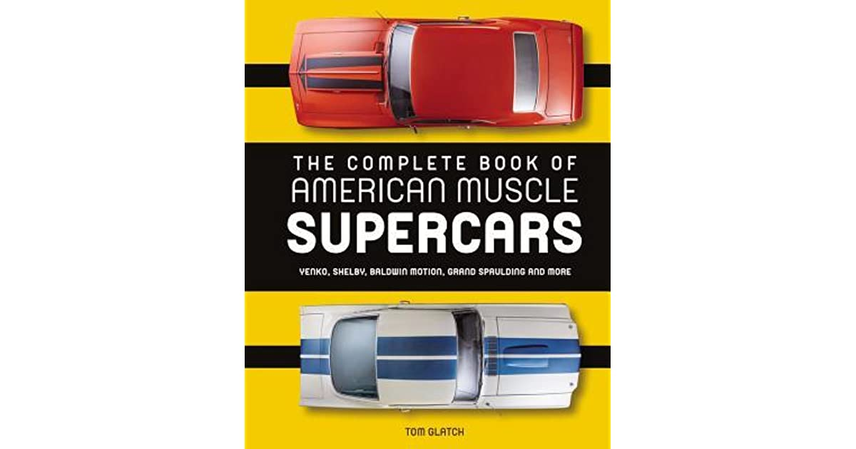 The Complete Book Of American Muscle Supercars Yenko