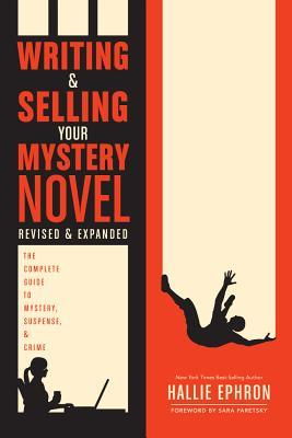 Writing and Selling Your Mystery Novel: The Complete Guide to Mystery, Suspense, and Crime