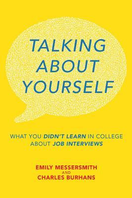 Talking About Yourself: What You Didn't Learn in College About Job Interviews