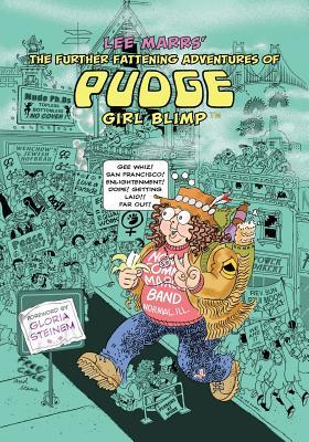 The Further Fattening Adventures of Pudge, Girl Blimp by Lee Marrs