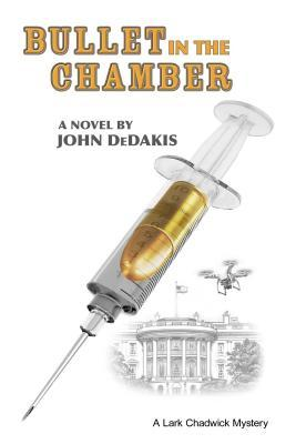 Bullet in the Chamber by John DeDakis