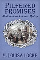 Pilfered Promises (A Victorian San Francisco Mystery #5)