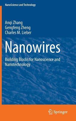 Nanowires: Building Blocks for Nanoscience and Nanotechnology