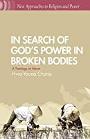 In Search of God S Power in Broken Bodies: A Theology of Maum