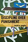 Discipline Over Punishment: Successes and Struggles with Restorative Justice in Schools