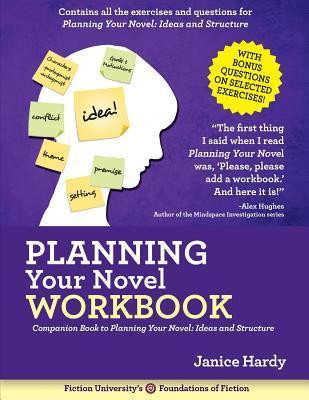 Plotting Your Novel Workbook by Janice Hardy