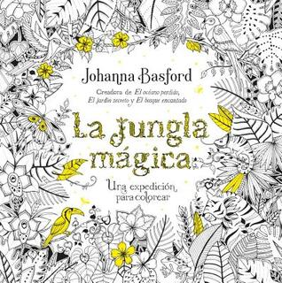 Magical Jungle An Inky Expedition Colouring Book By Johanna Basford