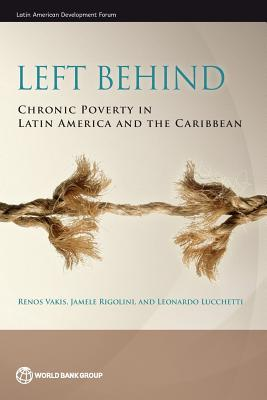 Left Behind Chronic Poverty in Latin America and the Caribbean