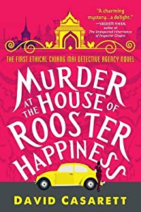 Murder at the House of Rooster Happiness (Ethical Chiang Mai Detective Agency #1)