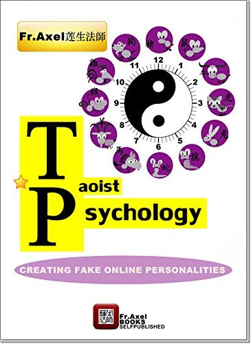 Taoist Psychology- Creating Fake Online
