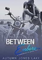Between Embers (Lost Kings MC #5.5)