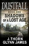 Shadows of a Lost Age (Dustfall #1)