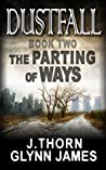 The Parting of Ways (Dustfall #2)
