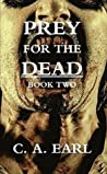Prey for the Dead: Book Two